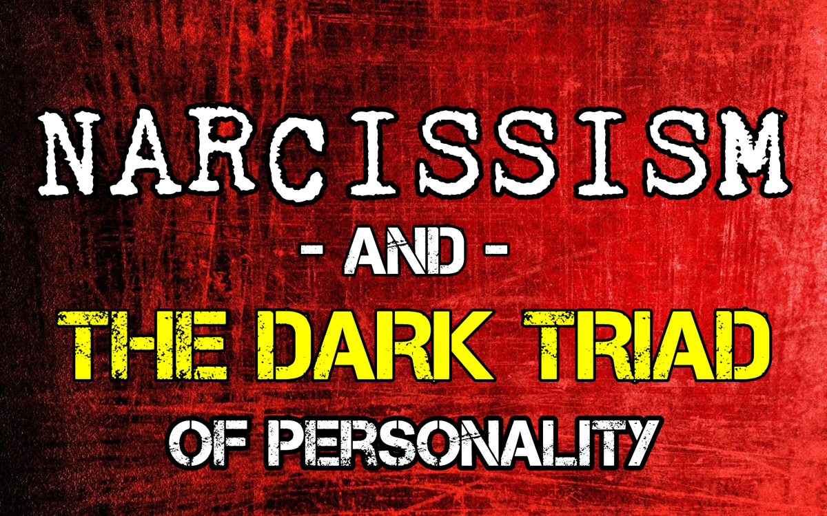 Narcissism & The Dark Triad of Personality