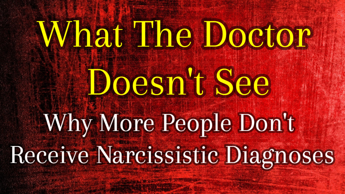 What The Doctor Doesn't See: Why More People Don't Receive Narcissistic Diagnoses