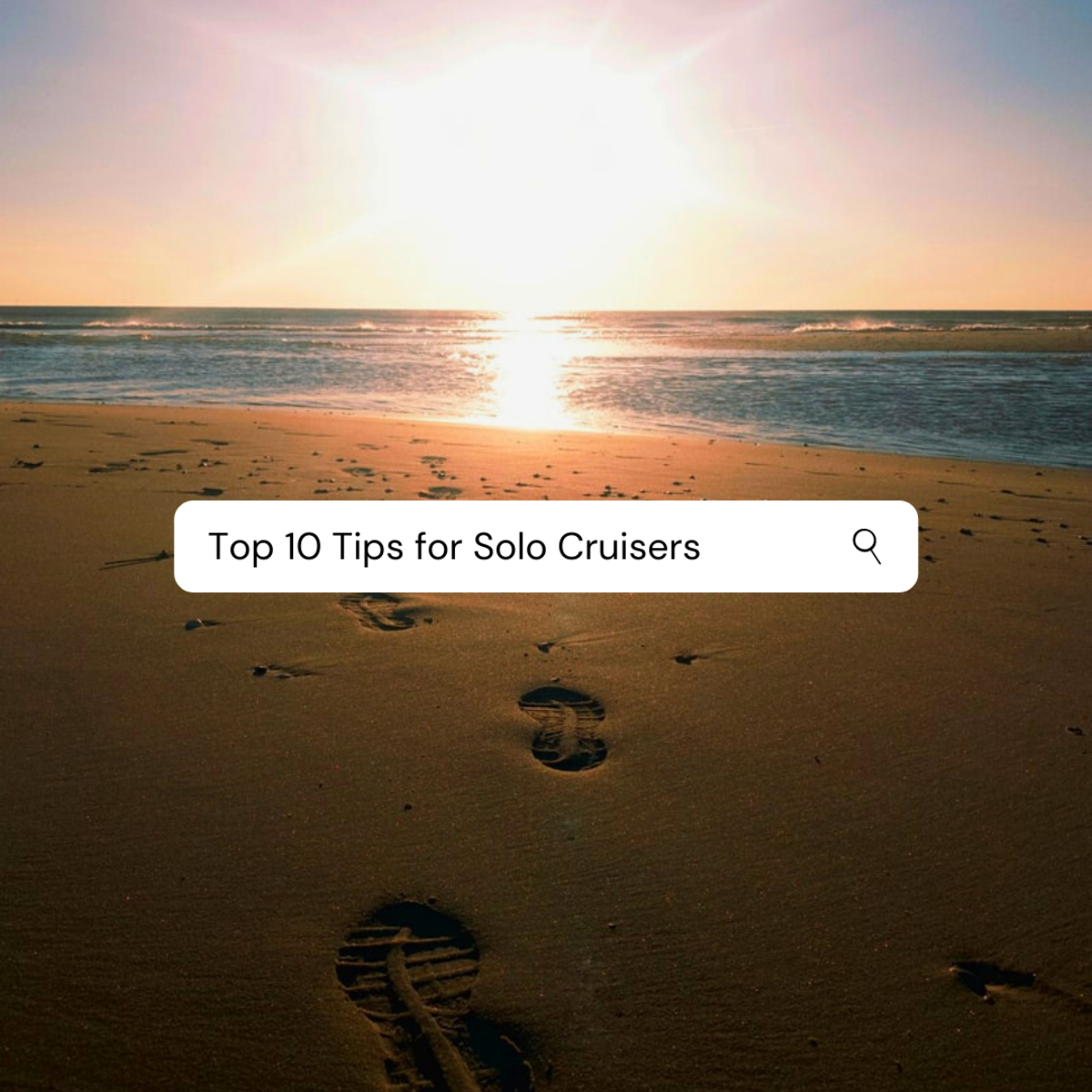 Top 10 Tips for Solo Cruisers