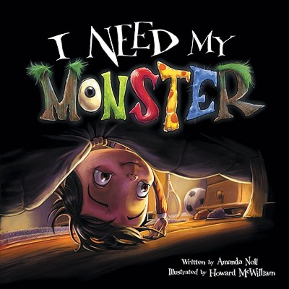 I Need My Monster by Amanda Noll and Howard McWilliam