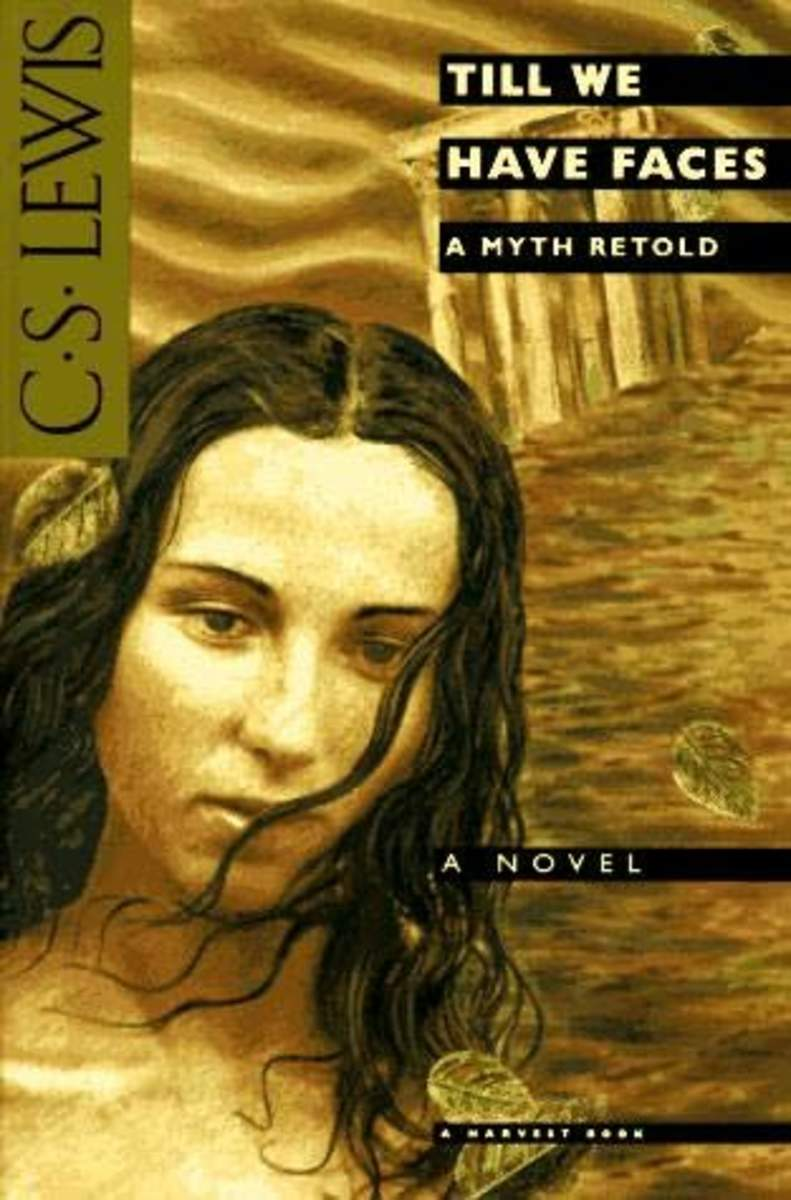Till We Have Faces a Myth Retold by C.S. Lewis Review and Summary