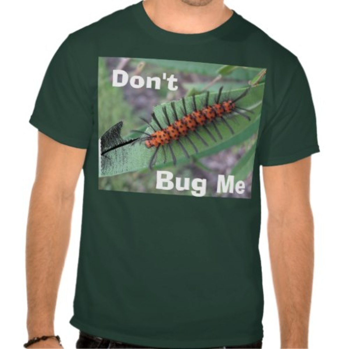 "I like the Zazzle site as it lets me put my nature photos on shirts, mousepads, and other products. For this one, I added the slogan, ""Don't Bug Me."""