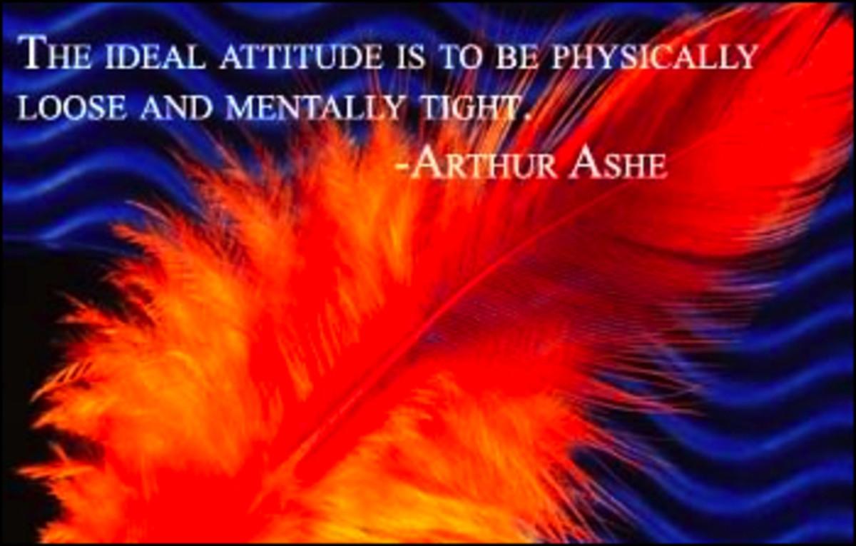 The Ideal Attitude - Arthur Ashe