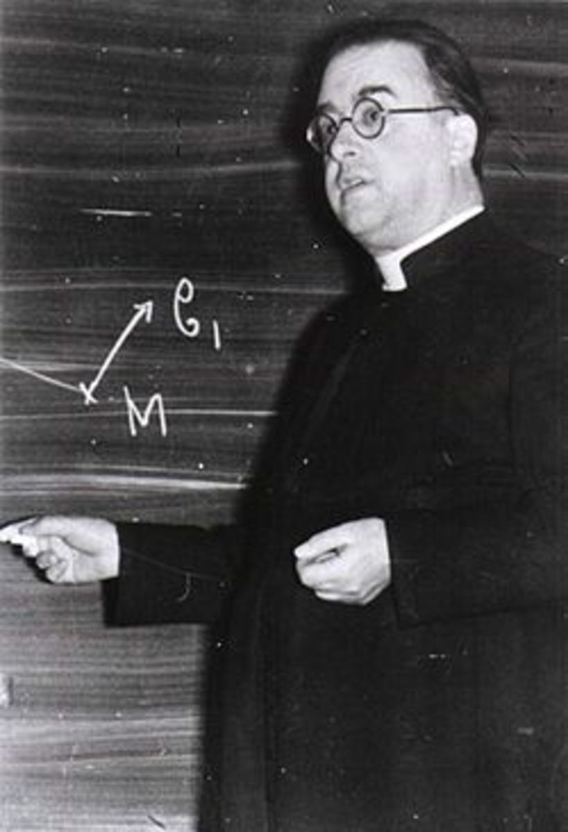 GEORGES LEMAINTRE:  2000 YEARS AGO WE WERE TAUGHT BY IGNORANT DESERT TRIBESMEN IN THE MID-EAST.  NOW WE ARE TAUGHT BY PRIESTS!!!!!