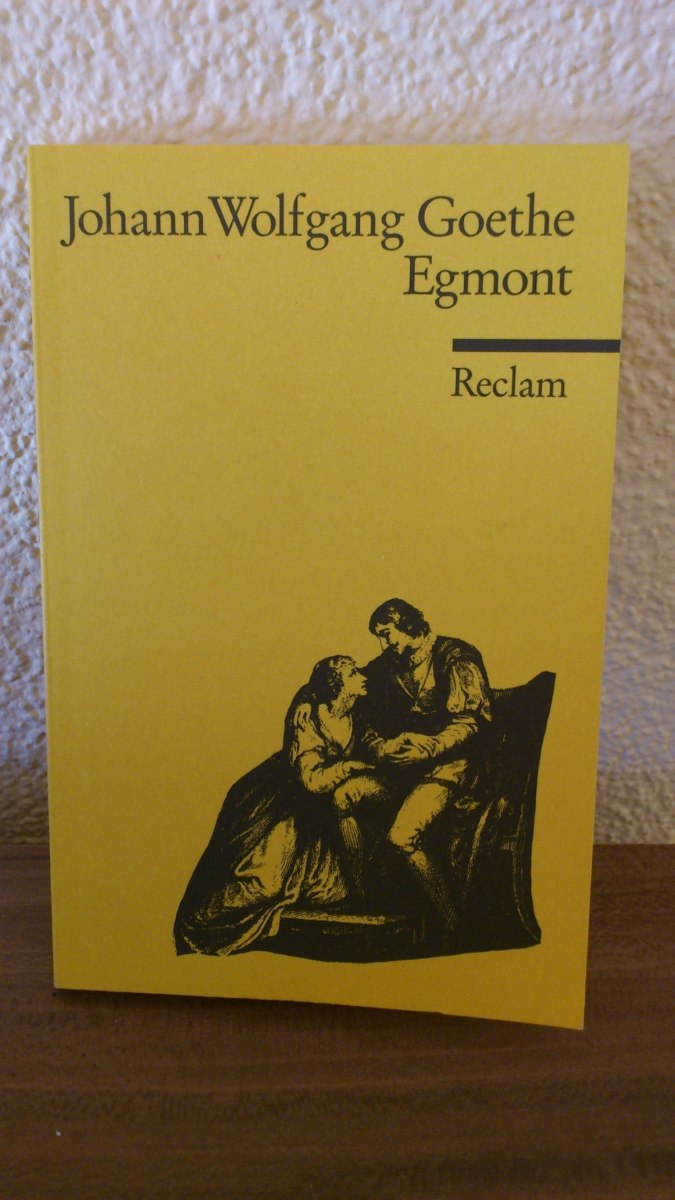 Egmont by Goethe (Summary) - Summary of Egmont Johann Wolfgang Goethe