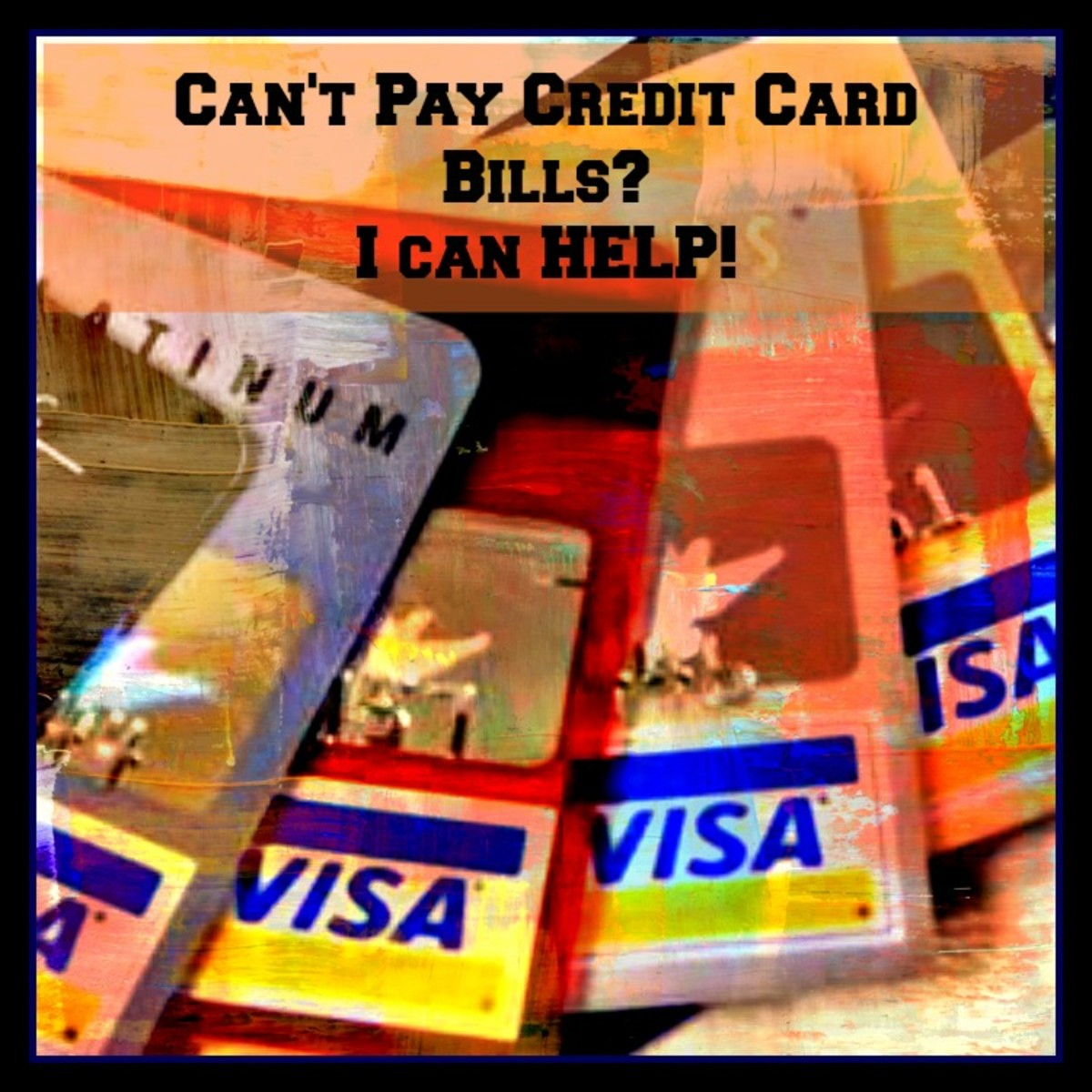 Can't Pay Credit Card Bills?  I can HELP!