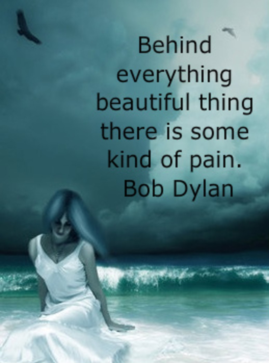 behind everything beautiful there is some kind of pain - Bob Dylan