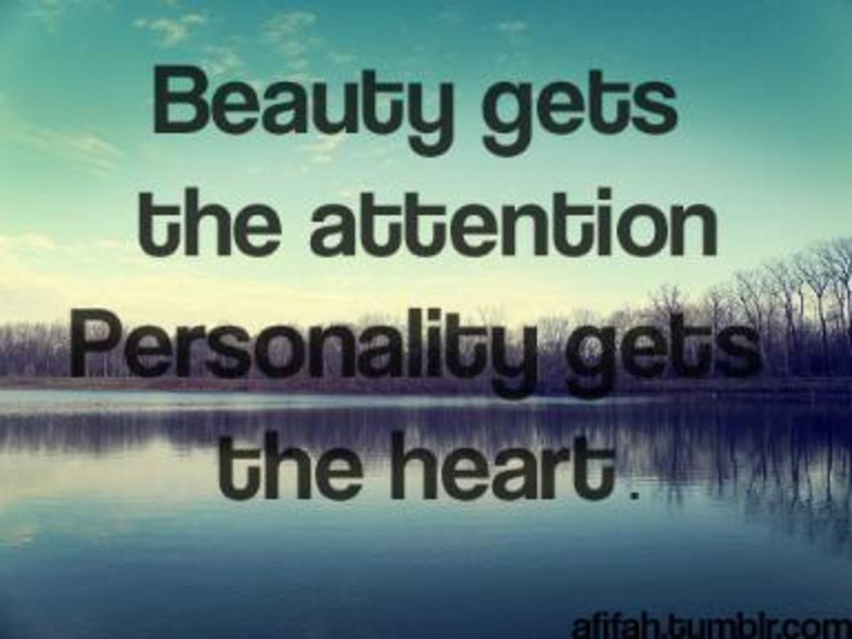 yet a beautiful Personality gets the Heart