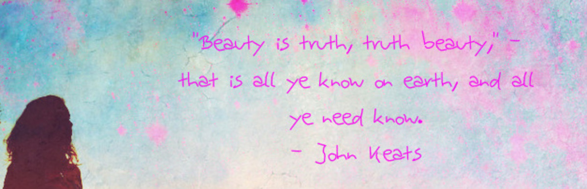 beauty is truth, truth beauty that is all ye know on earth and ye need know- John Keats