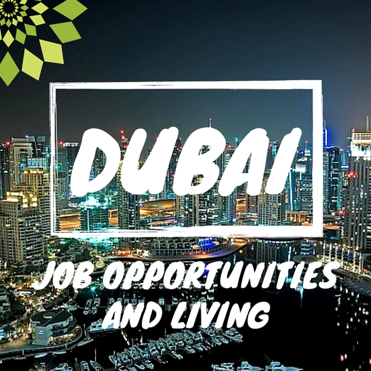 Job Opportunities and living in Dubai