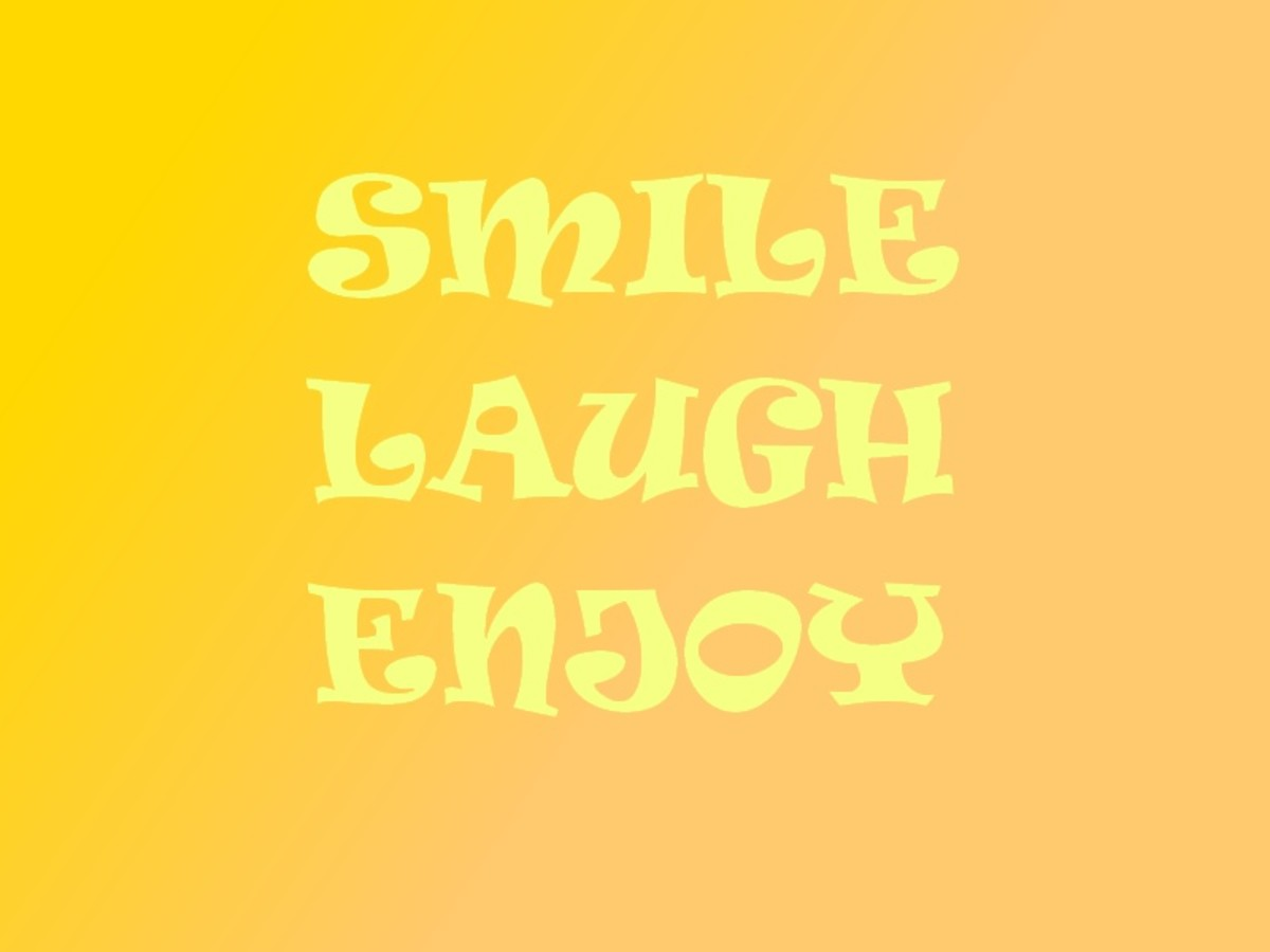 Having a sense of humor holds great value.Looking at the bright sides of things is something that makes life fun and enjoyable. It is kind of finding relief  among the dull and gloomy aspects of our existence.