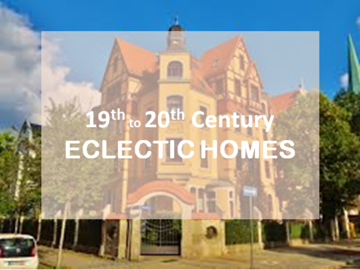 Eclectic Home Styles of the 19th to 20th Century