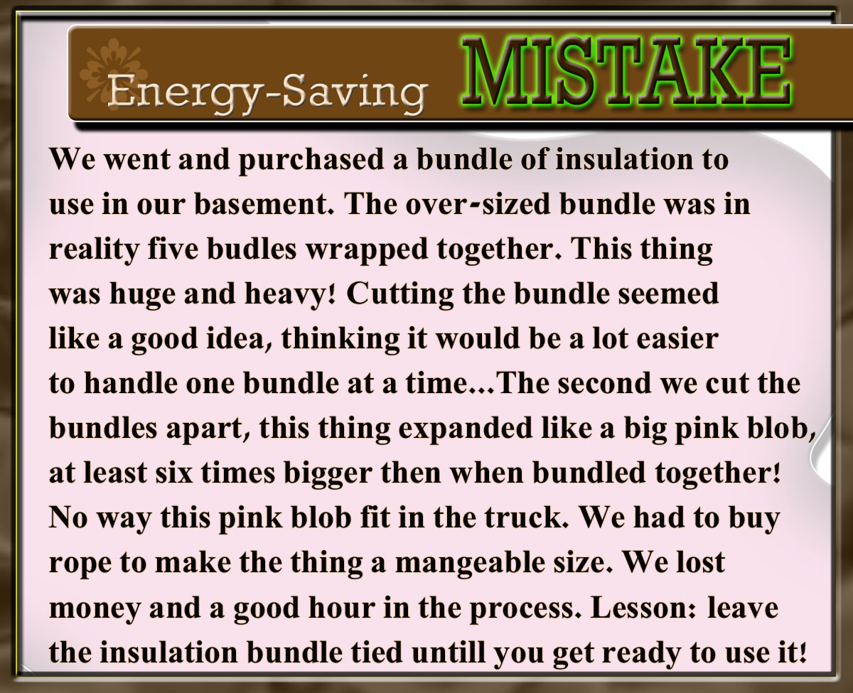 Never cut a bundle of insulation until you're ready to use it!