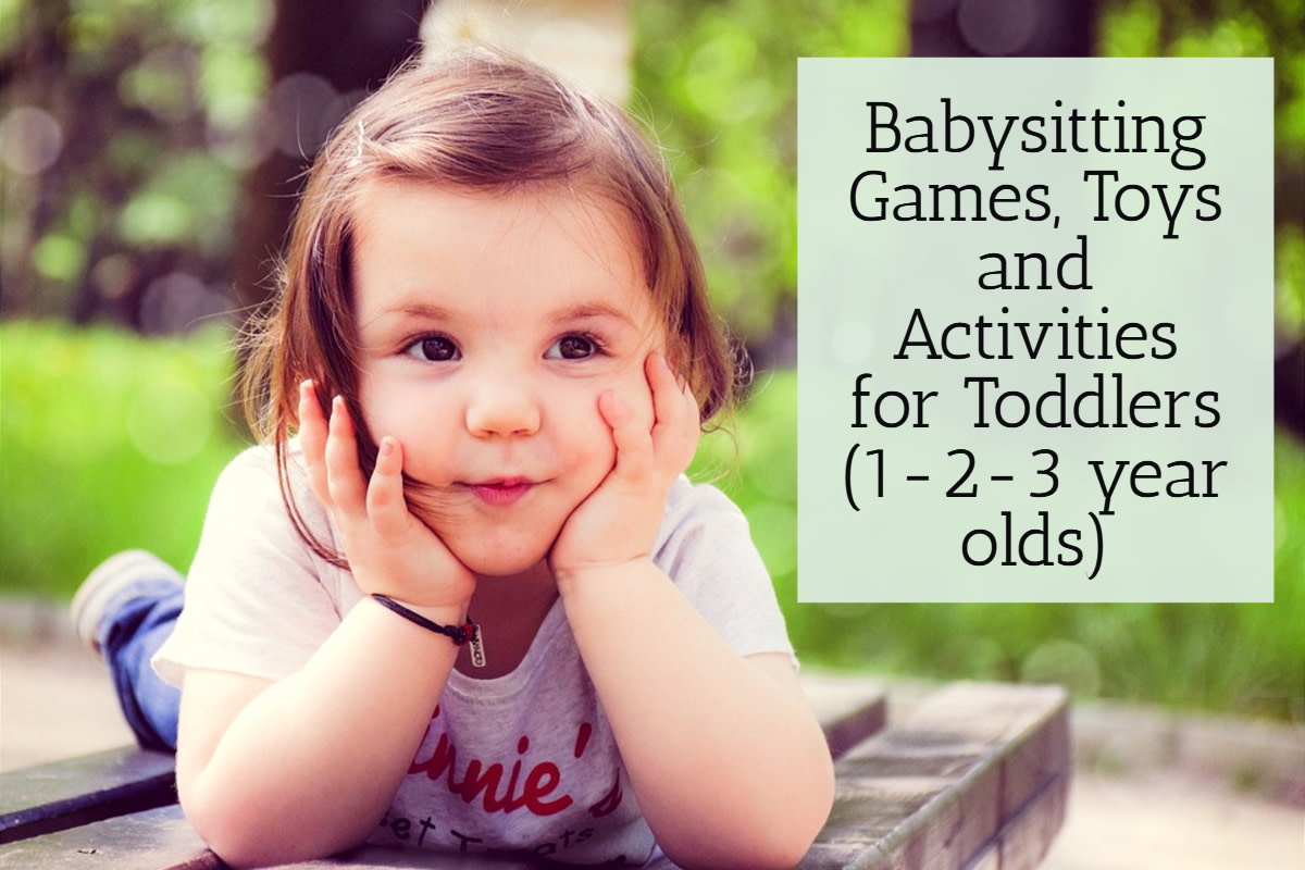 Babysitting Games Toys And Activities For Toddlers 1 2 3 Year Olds