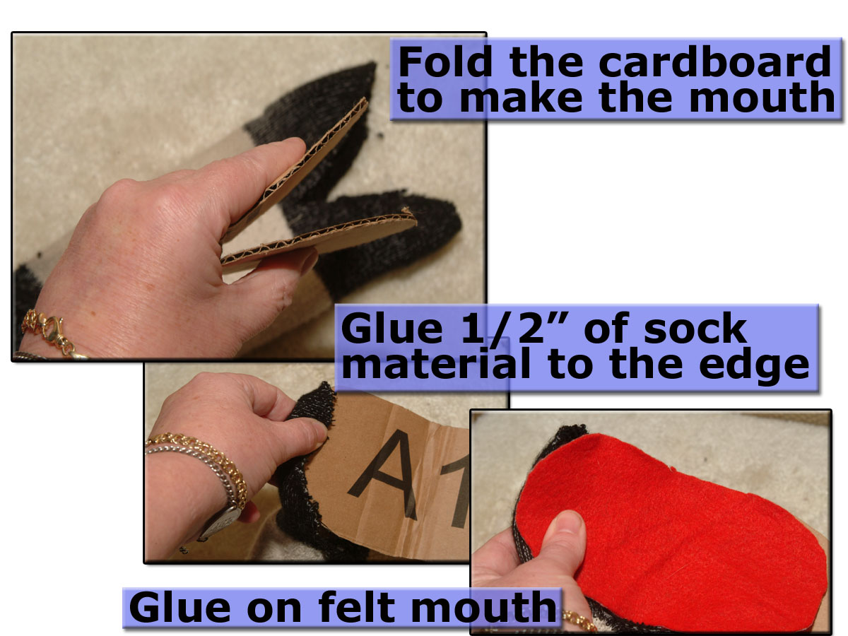 "Now that you have an opening, first glue the cardboard into the sock ""mouth"" and then glue the felt over the material and onto the cardboard."