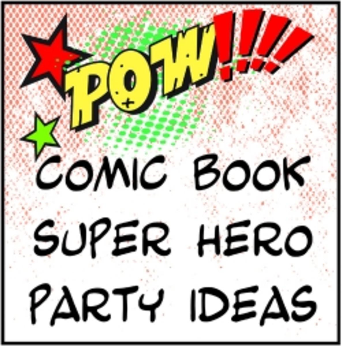 Comic Book Super Hero Party Ideas
