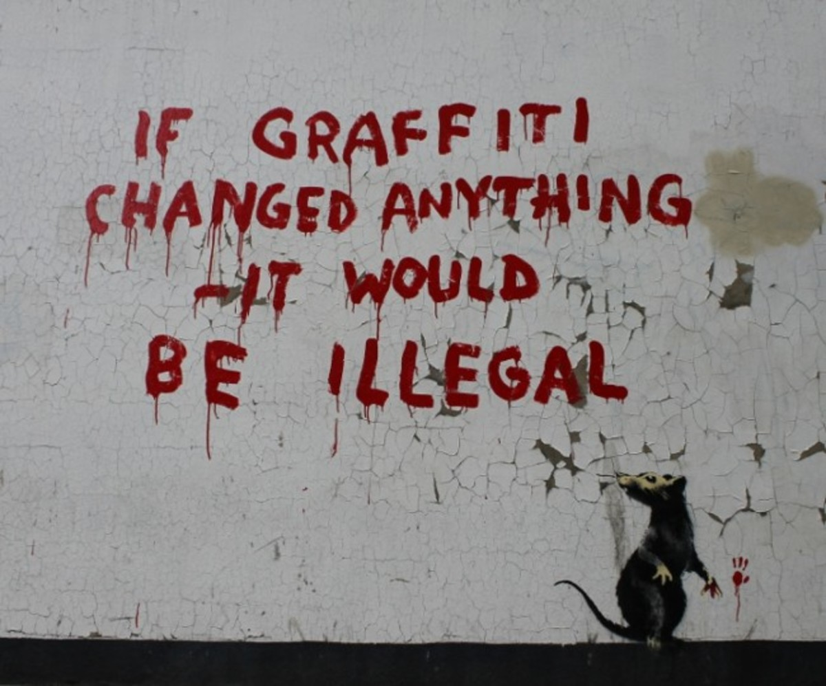 """If Graffiti Changed Anything, It Would Be Illegal""-Banksy"