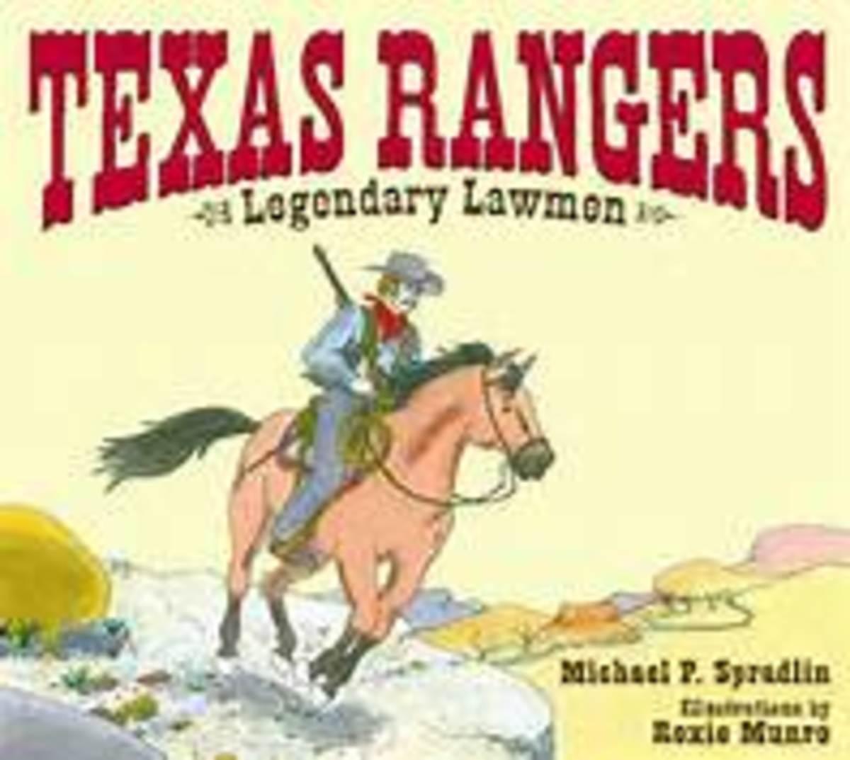 Texas Rangers: Legendary Lawmen by Michael P. Spradlin