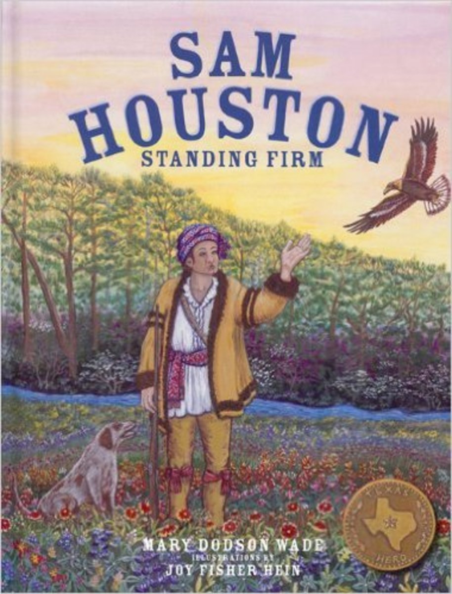 Sam Houston: Standing Firm (Texas Heroes For Young Readers) by Mary Dodson Wade