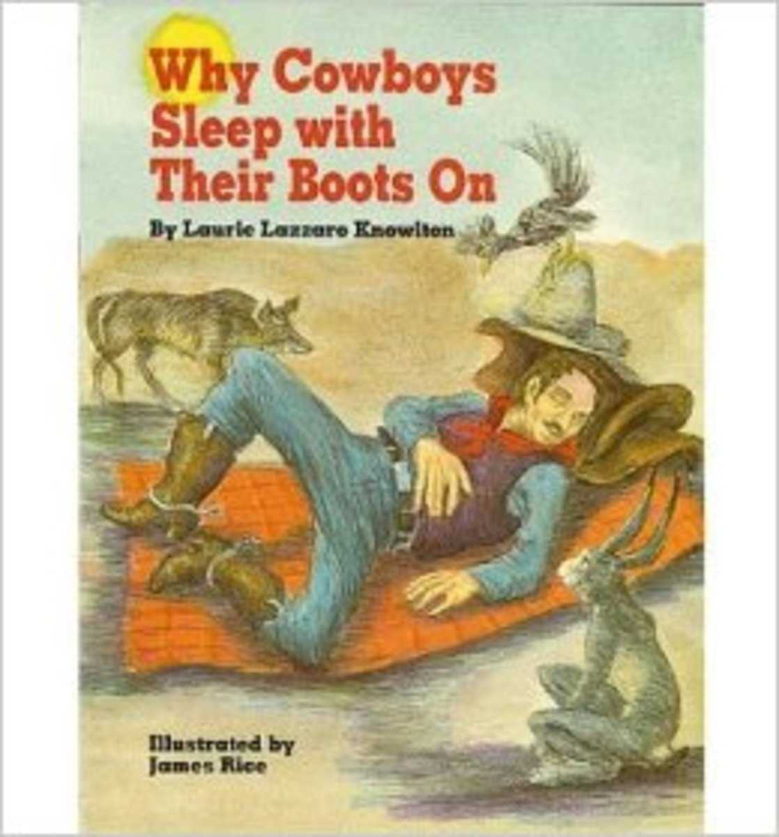 Why Cowboys Sleep With Their Boots On (Why Cowboys Series) by Laurie Knowlton