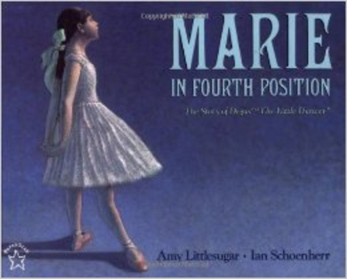 "Marie in Fourth Position: The Story of Degas' ""The Little Dancer"" by Amy Littlesugar"