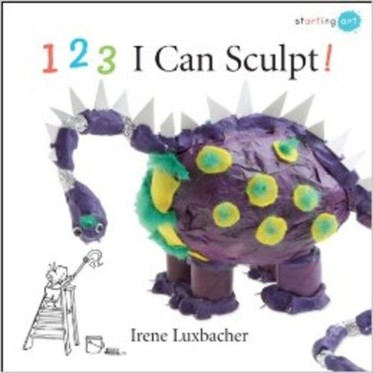 123 I Can Sculpt! (Starting Art) by Irene Luxbacher