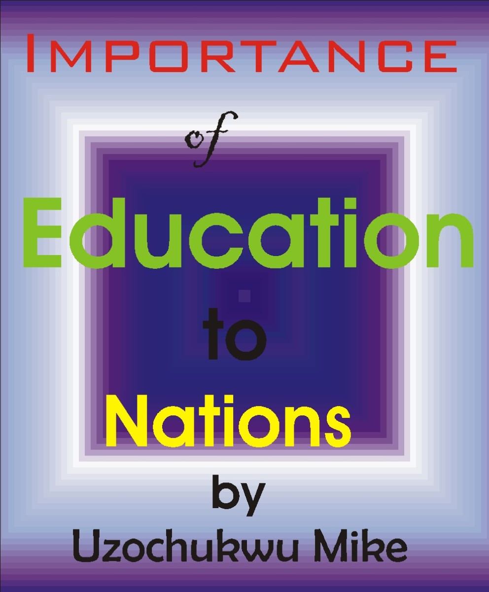 The importance of education to nations. Examining the relevance of education to every society.