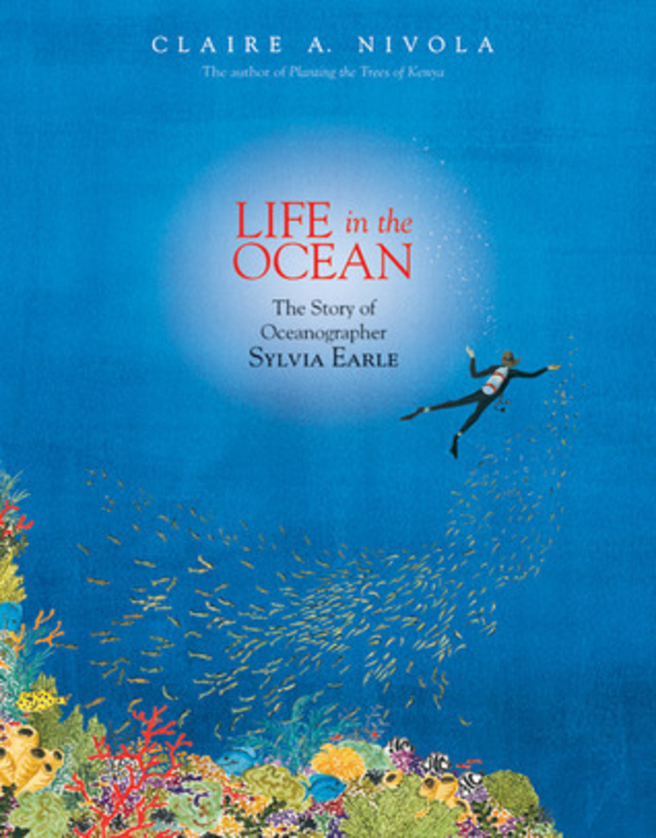 Life in the Ocean: The Story of Oceanographer Sylvia Earle by Claire A. Nivola - Image is from Goodreads.com