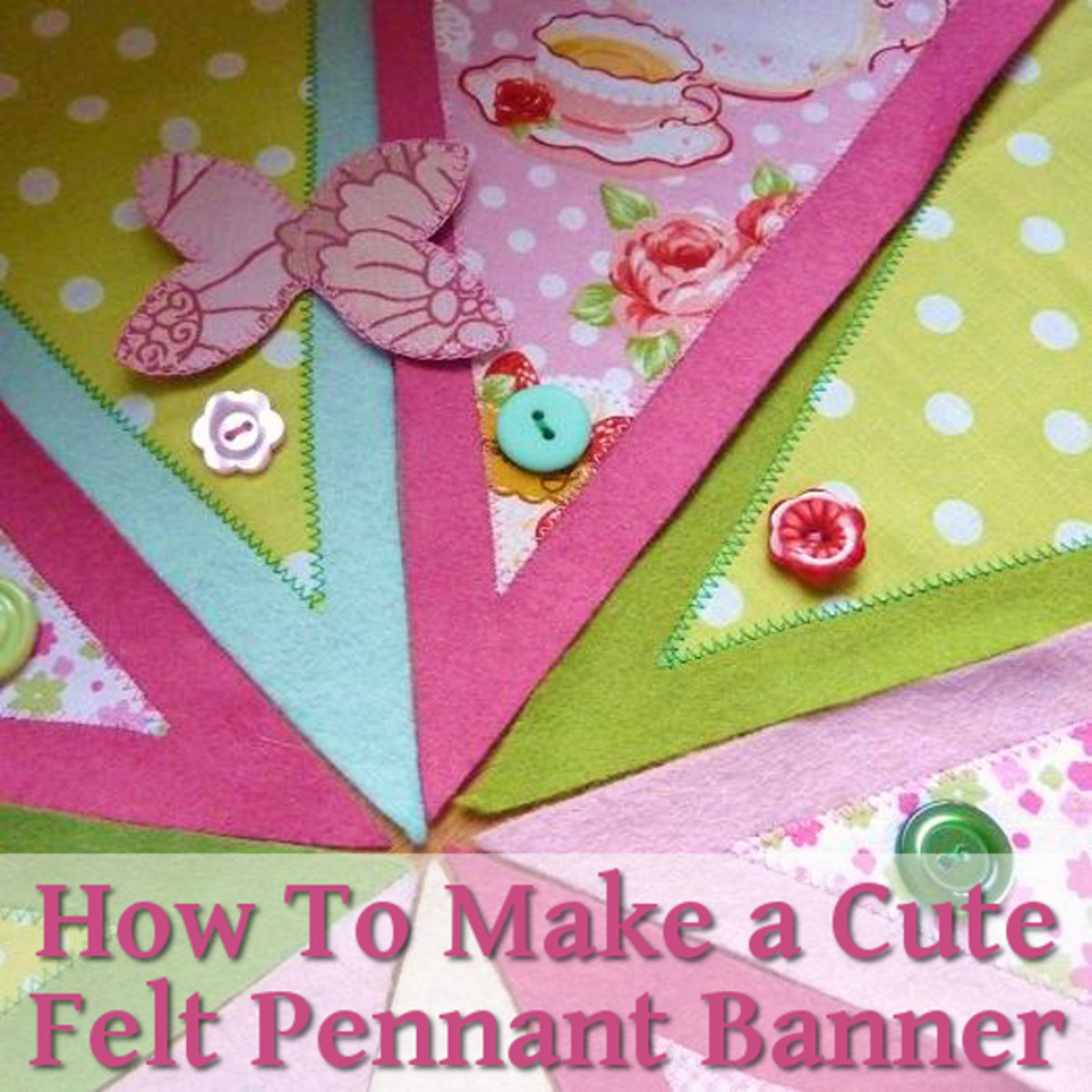 Instructions to make a banner out of felt and fabric