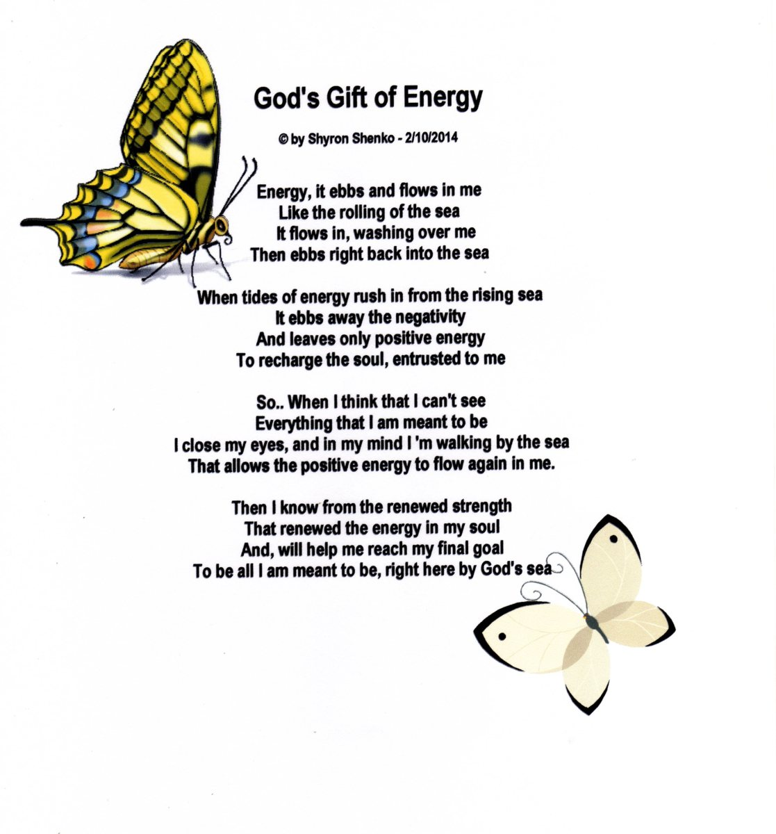 When I close my eyes I can be anywhere and receive God's gift of energy.