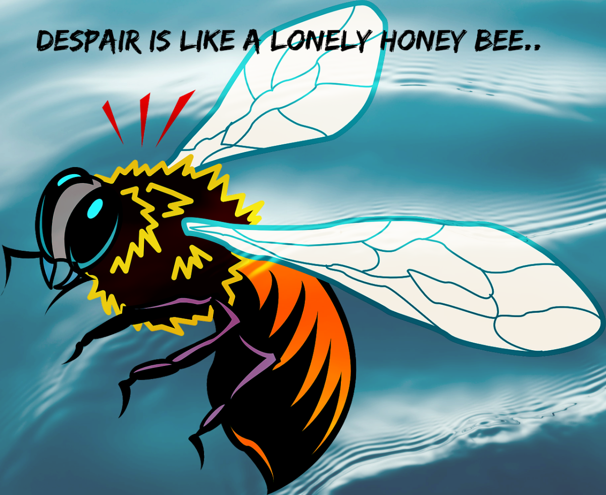 A bee is used as a metaphor for despair.