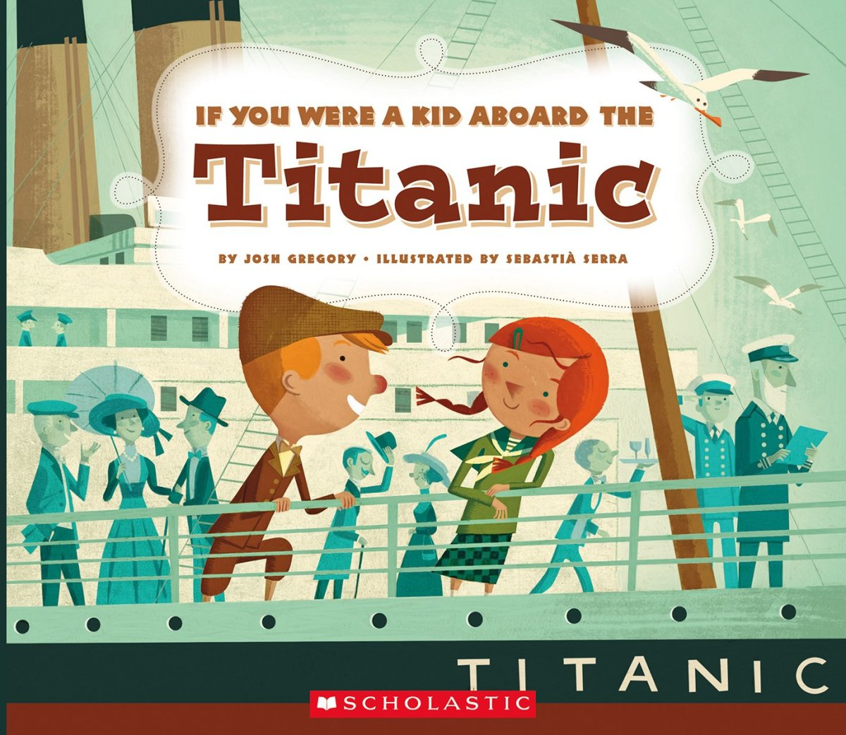If You Were a Kid Aboard the Titanic by Josh Gregory