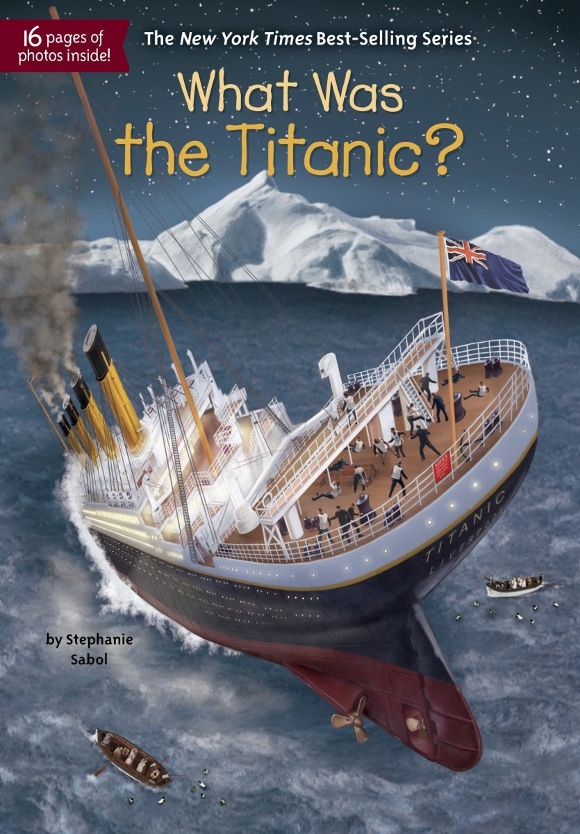 What Was the Titanic? by Stephanie Sabol