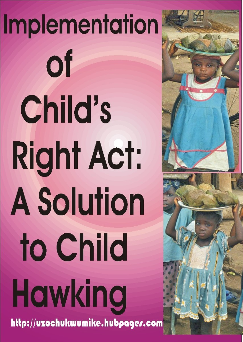 Implementation of Child's Right Act is among the solutions to stop or reduce child hawking in many parts of the world.