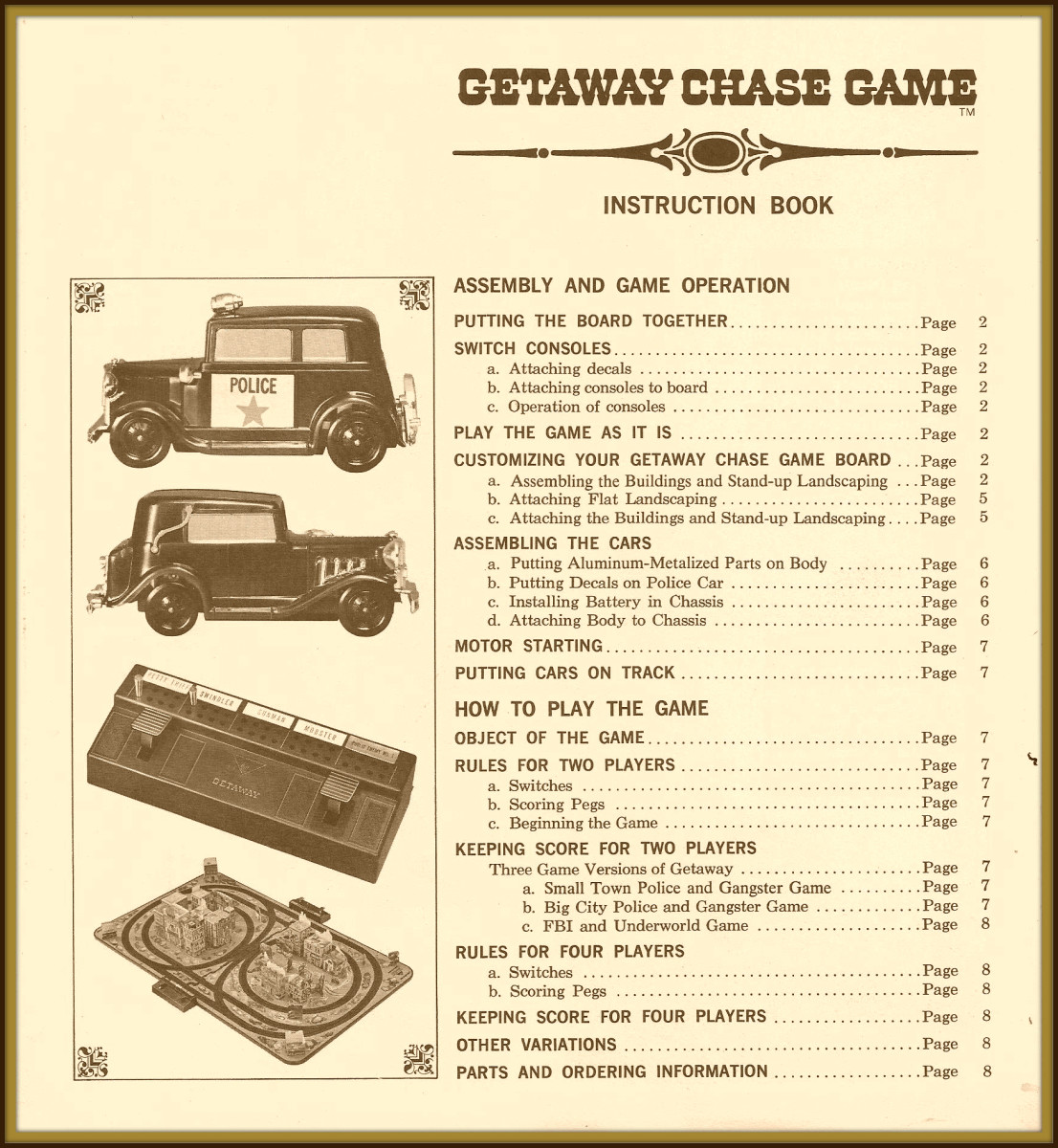 Instruction Book for the Getaway Chase Game was very cool. The game was made by the American  Machine and Foundry Company AMF  WEN-MAG Division, 11500 Tennessee Avenue, Los Angeles, California 90064