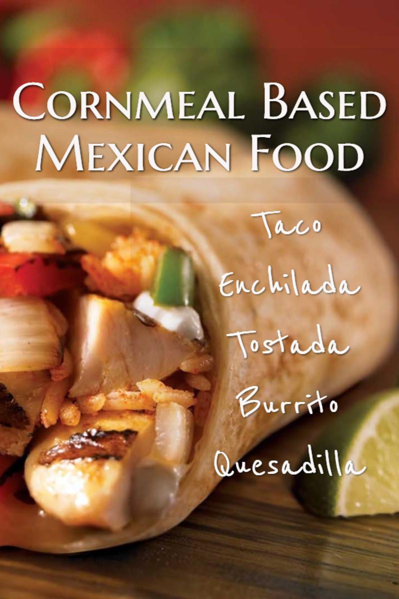 Cornmeal Based Mexican Food