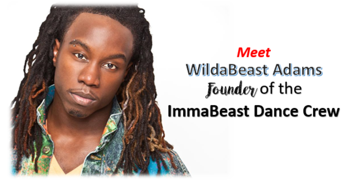WildaBeast Adams: Founder of the ImmaBeast Dance Crew