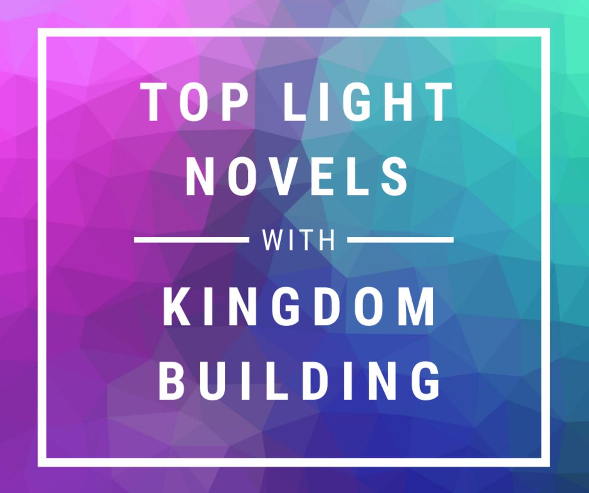 Top Light Novels with Kingdom Building