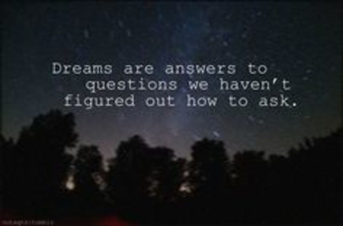 Dreams are unanswered questions...
