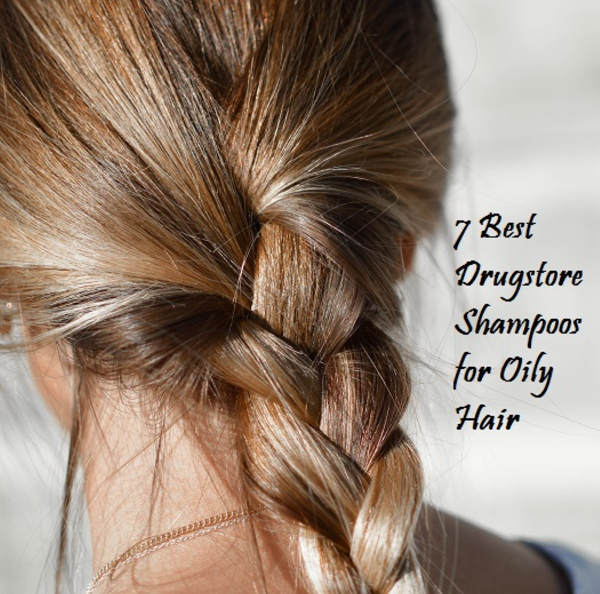 7 Best Drugstore Shampoos For Oily Hair