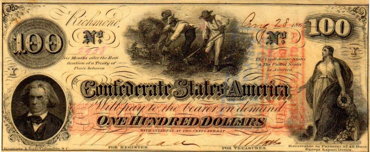 A  $100.00 Confederate States of America Currency made in 1862. With a portraiture of  J.C. Calhoun to the left, and slaves hoeing in the center of the note. The Confederacy goddess is portrayed on the right.