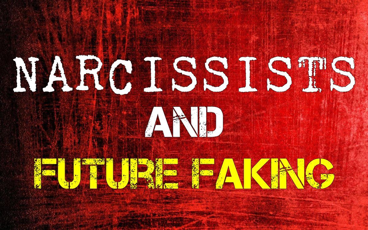 Narcissists & Future Faking