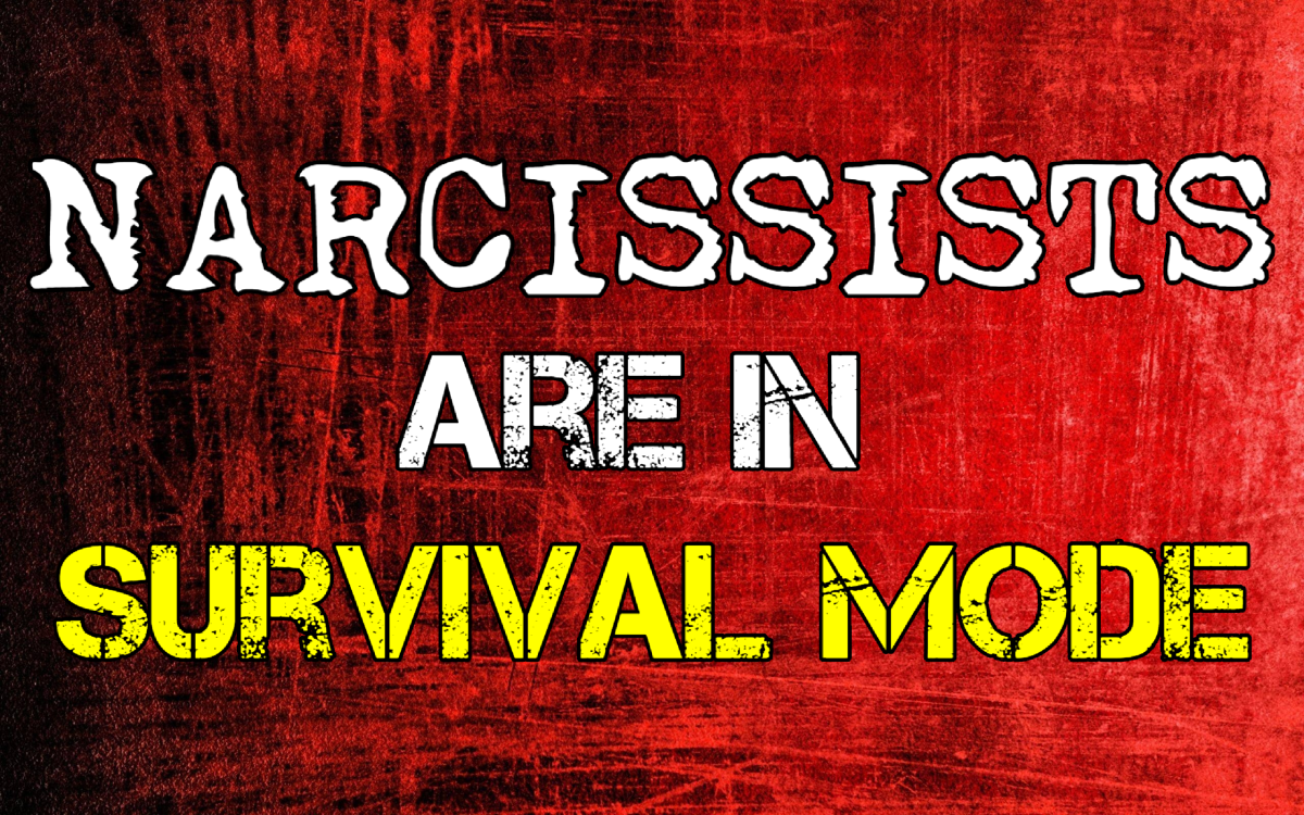 Narcissists Are in Survival Mode