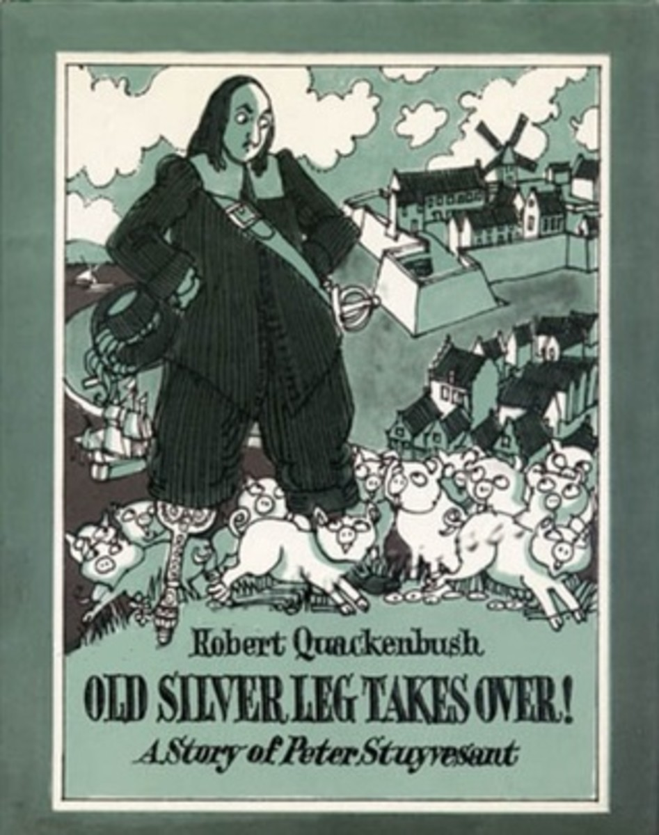 Old Silver Leg Takes Over! A Story of Peter Stuyvesant by Robert Quackenbush - This book image is from goodreads .com.