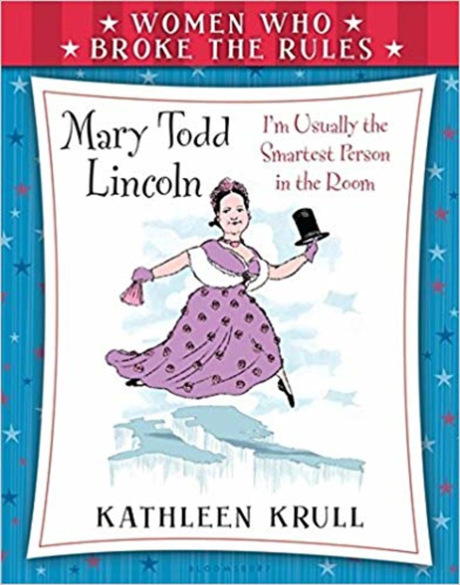 Women Who Broke the Rules: Mary Todd Lincoln by Kathleen Krull