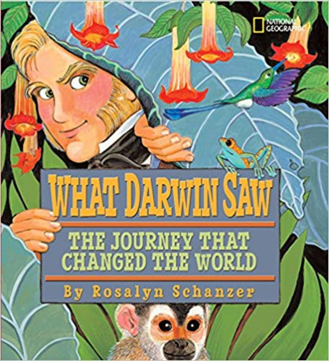 What Darwin Saw: The Journey That Changed the World by Rosalyn Schanzer