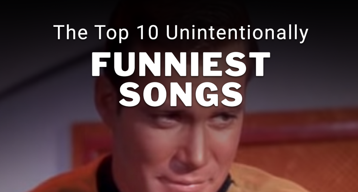 10 Unintentionally Funny Songs