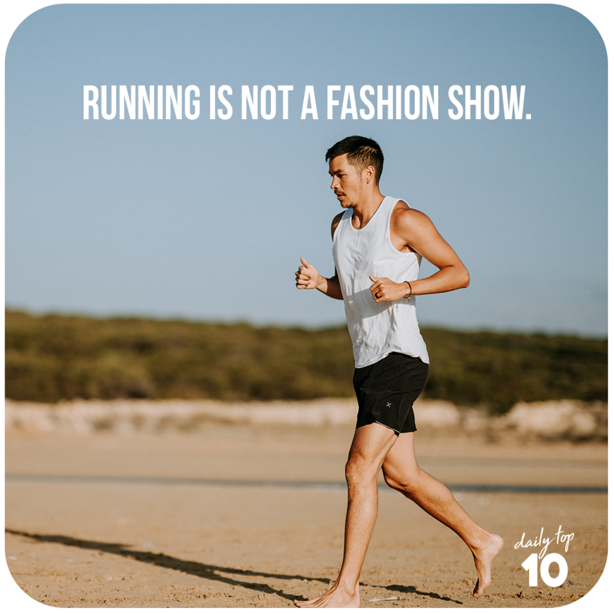 Running is not a fashion show.