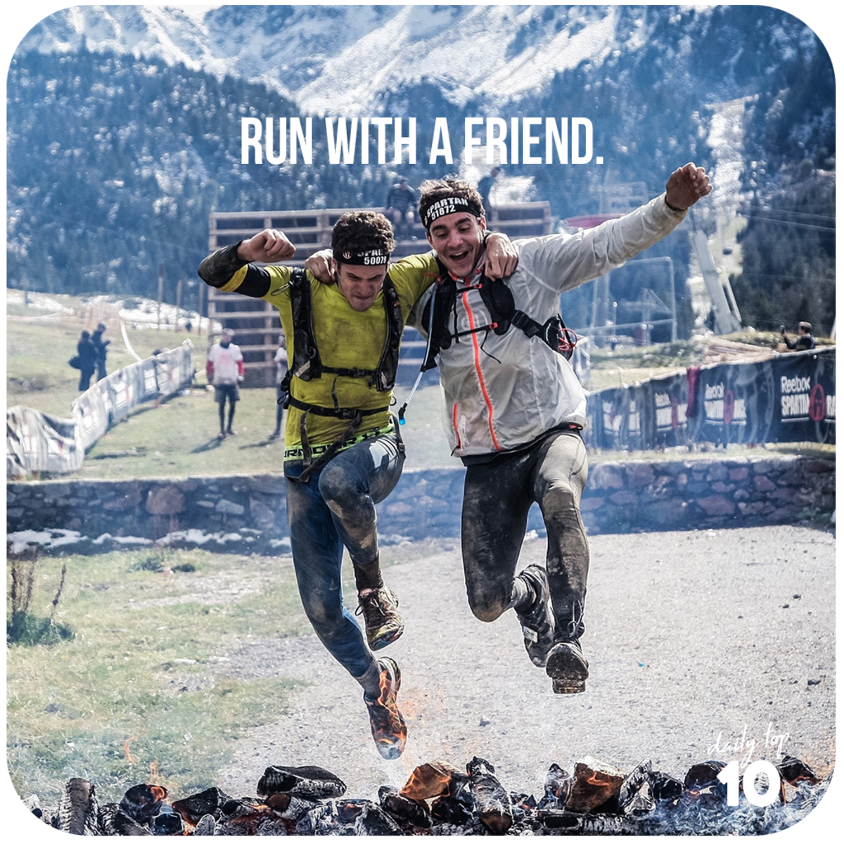 Run with a friend.