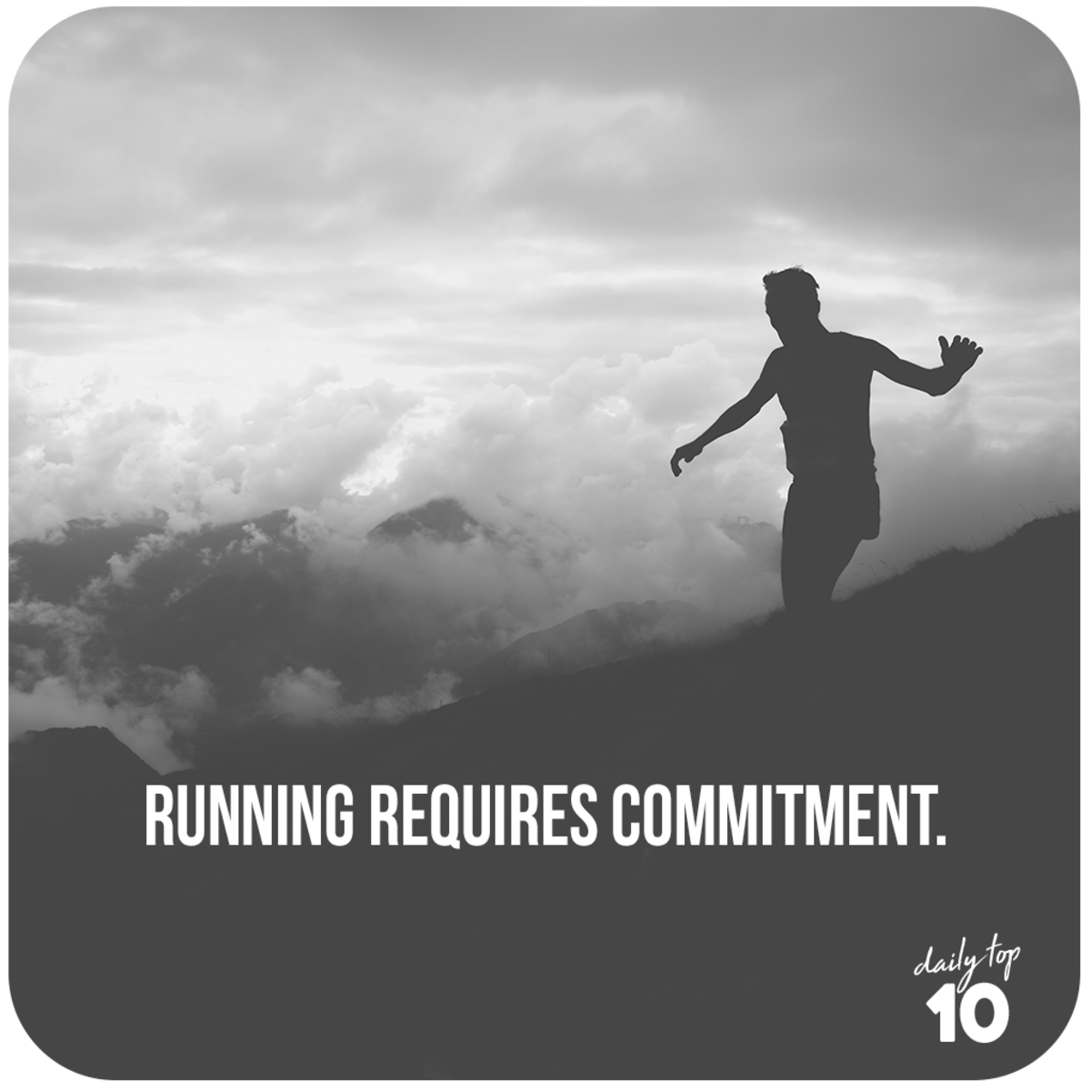 Running requires commitment.